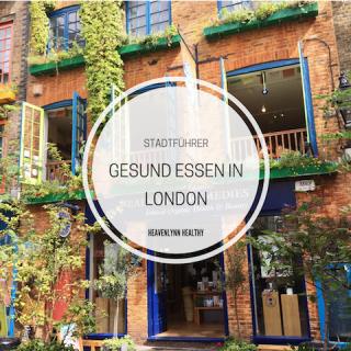 Gesund Essen in London - heavenlynnhealthy.com