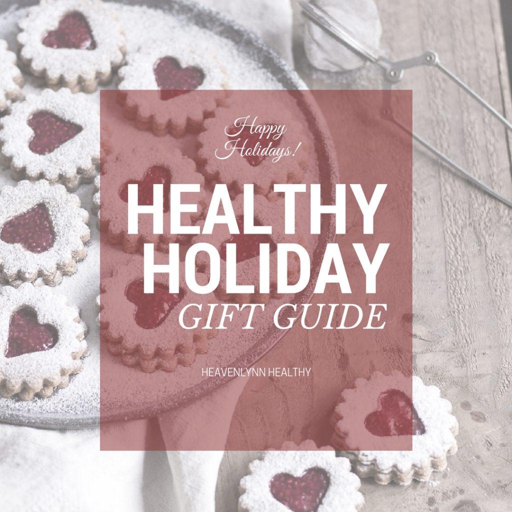 Healthy Holiday Gift Guide - Geschenkideen für gesunde Foodies - de.heavenlynnhealthy.com