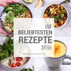Mein Jahresrückblick und die beliebtesten Rezepte 2016 - de.heavenlynnhealthy.com