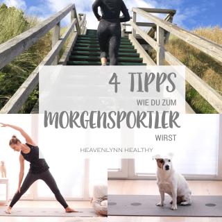 4 Tipps wie du zum Morgensportler wirst - H.A.P.P.Y. Challenge 2017 - de.heavenlynnhealthy.com