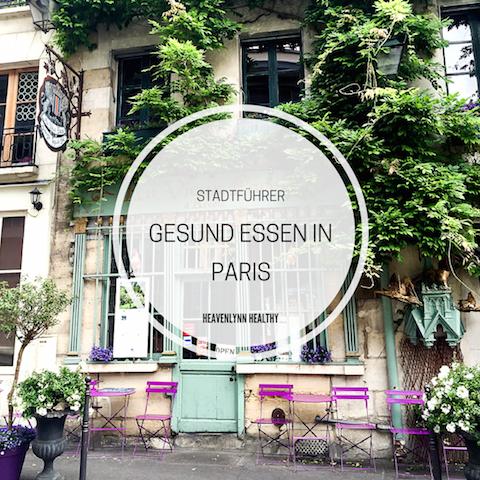 Gesund Essen in Paris – Health Spots, Delis und Restaurants
