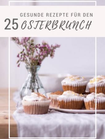 25 gesunde Rezepte für den Osterbrunch