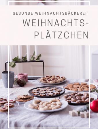 Die gesunde Weihnachtsbäckerei & viele gesunde Weihnachtsplätzchen (ohne raffinierten Zucker, vegan & glutenfrei)