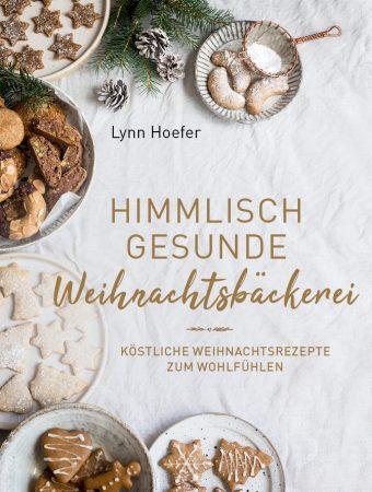 Himmlisch gesunde Weihnachtsbäckerei – mein neues E-Book