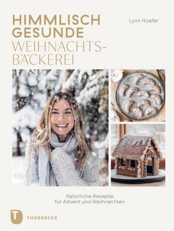 Himmlisch gesunde Weihnachtsbäckerei – diesen Herbst auch als gedrucktes Buch